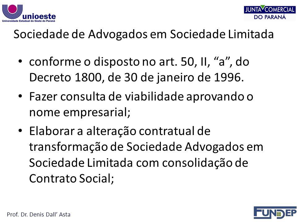 Sociedade de Advogados em Sociedade Limitada conforme o disposto no art.