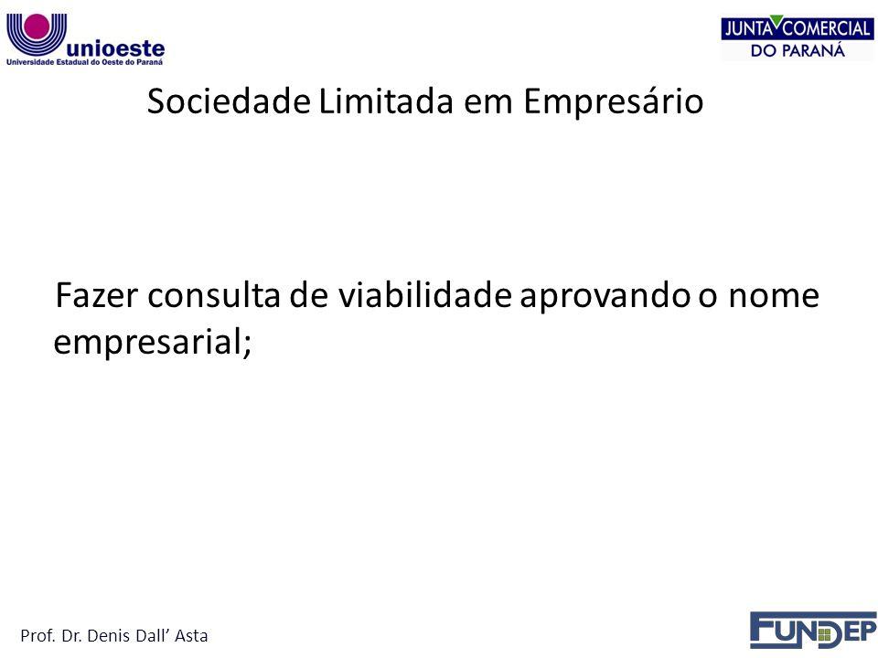 Sociedade Limitada em Empresário Fazer consulta de viabilidade aprovando o nome empresarial; Prof.