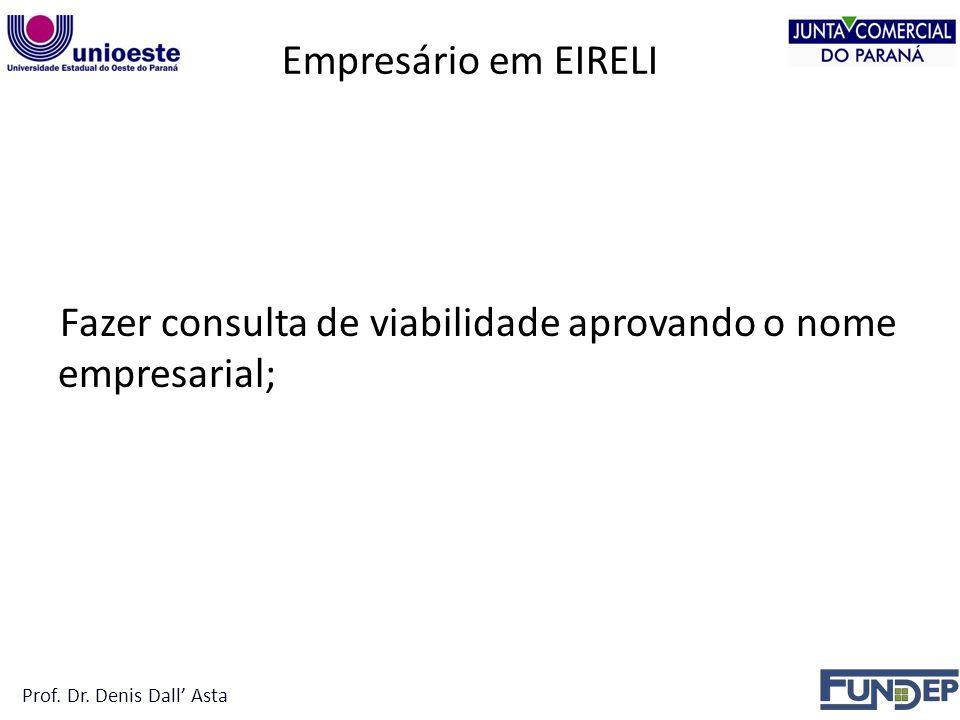 Empresário em EIRELI Fazer consulta de viabilidade aprovando o nome empresarial; Prof.