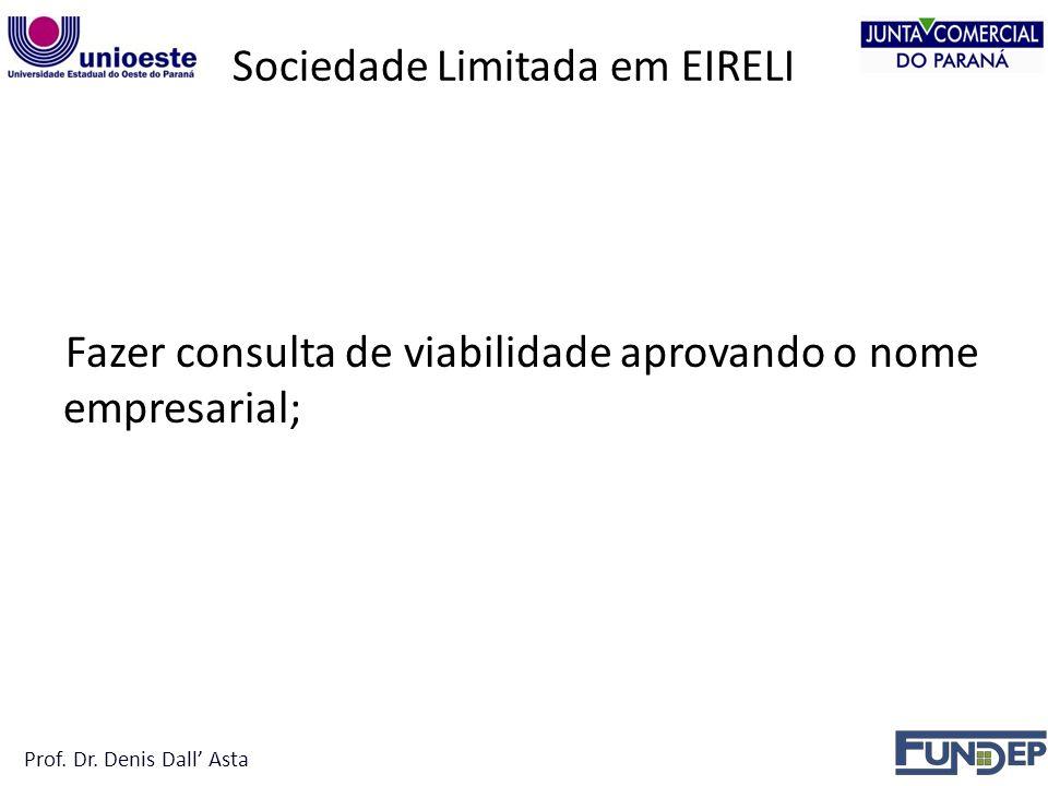 Sociedade Limitada em EIRELI Fazer consulta de viabilidade aprovando o nome empresarial; Prof.