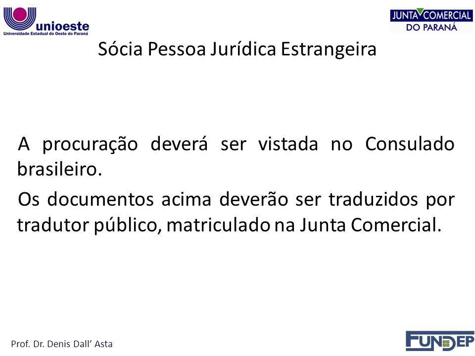 Sócia Pessoa Jurídica Estrangeira A procuração deverá ser vistada no Consulado brasileiro.