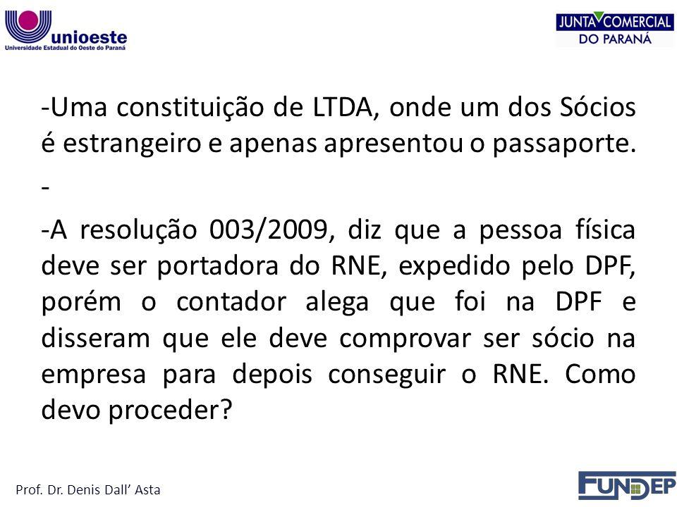 -Uma constituição de LTDA, onde um dos Sócios é estrangeiro e apenas apresentou o passaporte.