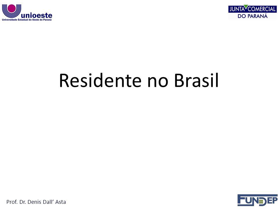 Residente no Brasil Prof. Dr. Denis Dall Asta