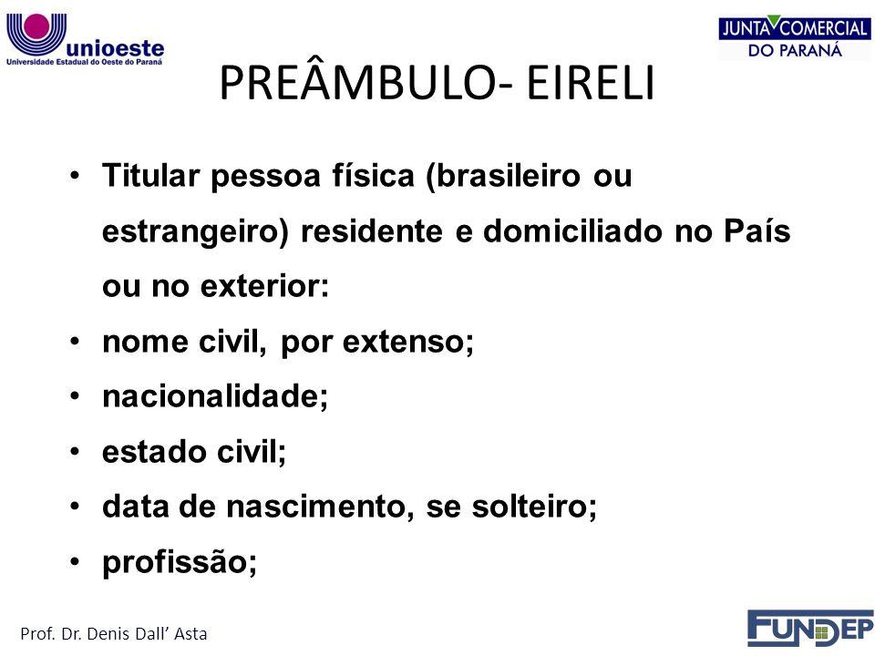 PREÂMBULO- EIRELI Titular pessoa física (brasileiro ou estrangeiro) residente e domiciliado no País ou no exterior: nome civil, por extenso; nacionali