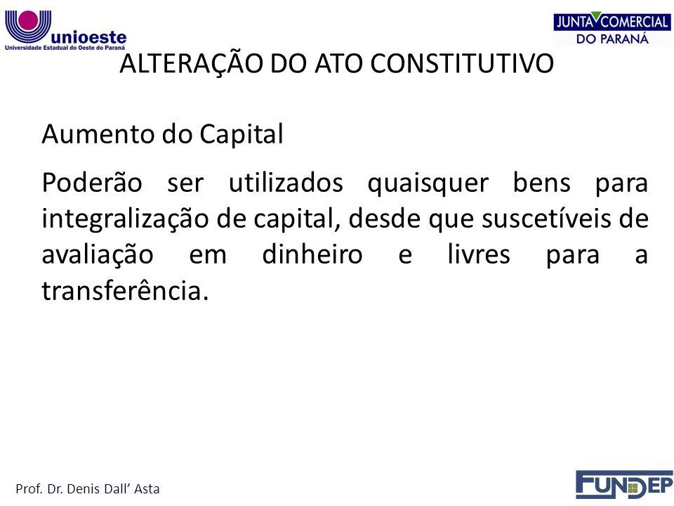 Aumento do Capital Poderão ser utilizados quaisquer bens para integralização de capital, desde que suscetíveis de avaliação em dinheiro e livres para a transferência.