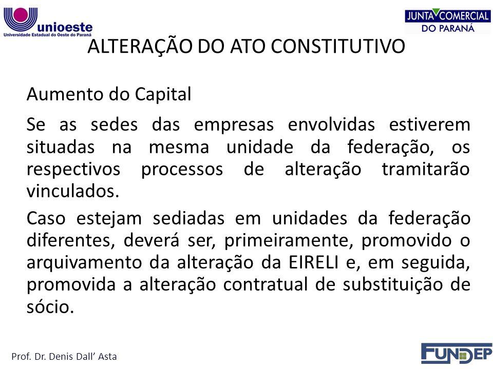 Aumento do Capital Se as sedes das empresas envolvidas estiverem situadas na mesma unidade da federação, os respectivos processos de alteração tramitarão vinculados.