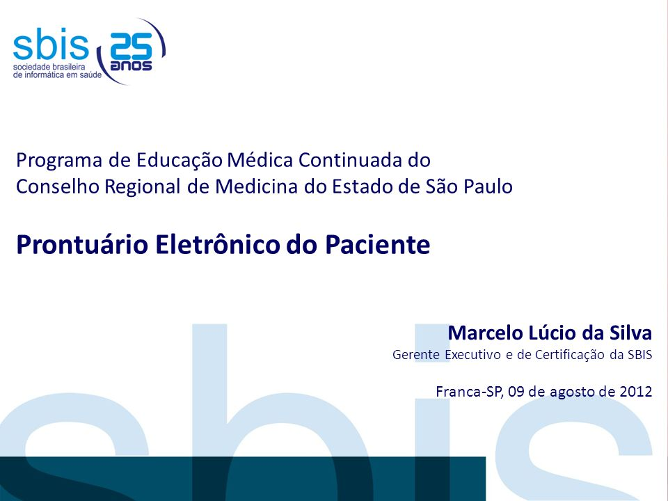 Programa de Educação Médica Continuada do Conselho Regional de Medicina do Estado de São Paulo Prontuário Eletrônico do Paciente Marcelo Lúcio da Silv