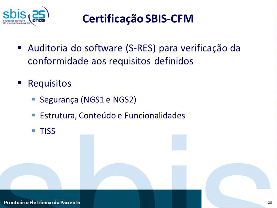 Prontuário Eletrônico do Paciente Auditoria do software (S-RES) para verificação da conformidade aos requisitos definidos Requisitos Segurança (NGS1 e