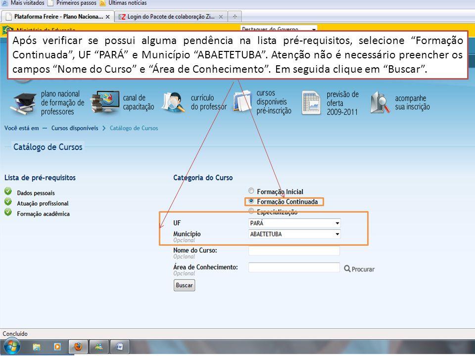 Após verificar se possui alguma pendência na lista pré-requisitos, selecione Formação Continuada, UF PARÁ e Município ABAETETUBA.