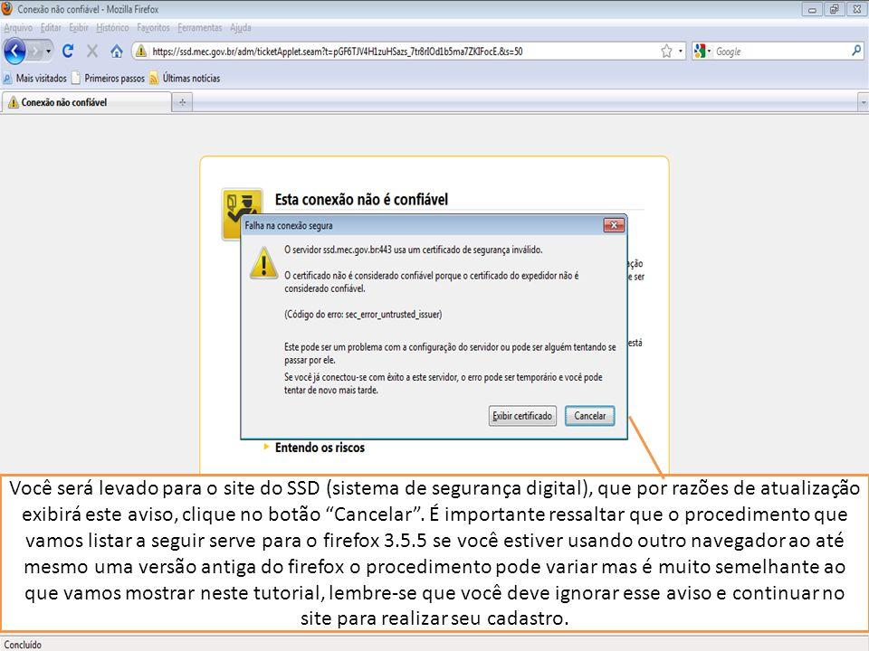 Você será levado para o site do SSD (sistema de segurança digital), que por razões de atualização exibirá este aviso, clique no botão Cancelar.