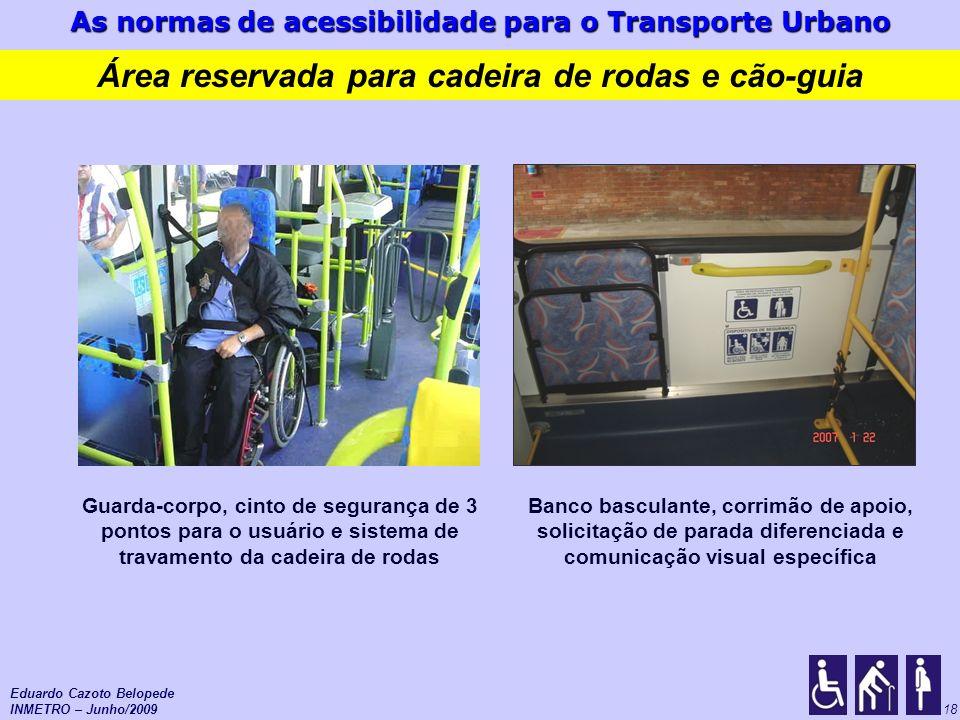 As normas de acessibilidade para o Transporte Urbano 18 Banco basculante, corrimão de apoio, solicitação de parada diferenciada e comunicação visual e