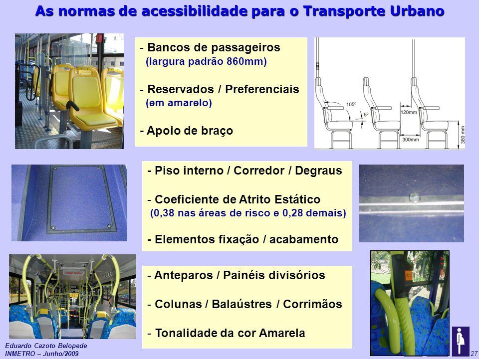 As normas de acessibilidade para o Transporte Urbano 27 - Bancos de passageiros (largura padrão 860mm) - Reservados / Preferenciais (em amarelo) - Apo
