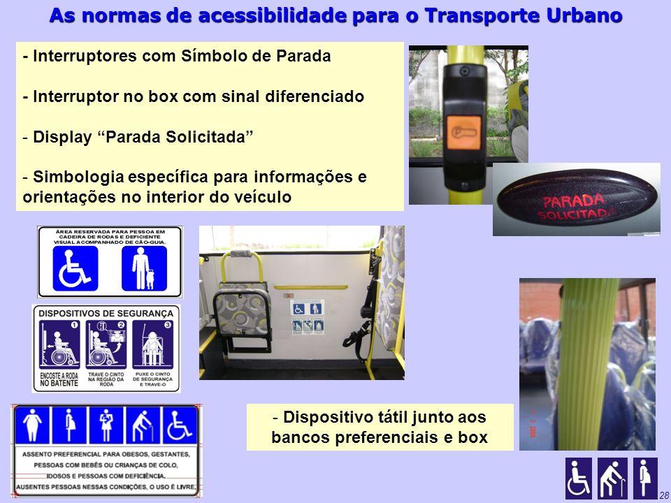 As normas de acessibilidade para o Transporte Urbano 28 - Interruptores com Símbolo de Parada - Interruptor no box com sinal diferenciado - Display Pa