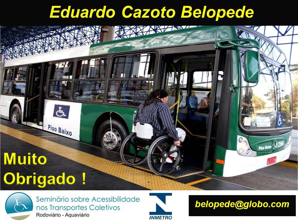 As normas de acessibilidade para o Transporte Urbano 32 belopede@globo.com Eduardo Cazoto Belopede