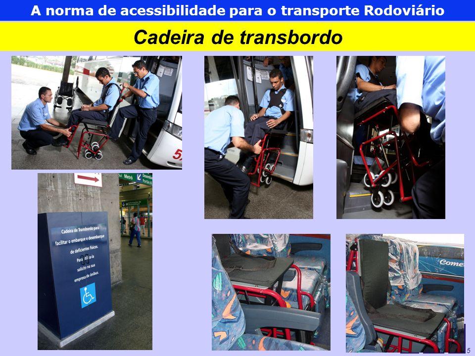 As normas de acessibilidade para o Transporte Urbano 5 Cadeira de transbordo A norma de acessibilidade para o transporte Rodoviário