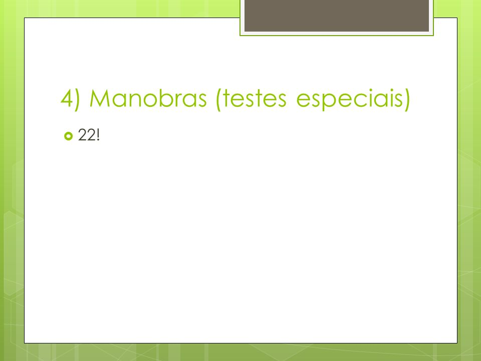 4) Manobras (testes especiais) 22!