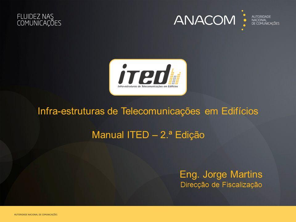 Novo regime ITED Manual ITED, 2.ª edição – linhas orientadoras Regras técnicas Tubagem Cablagem Pontos de fronteira Ligações de terra e eléctricas Ensaios
