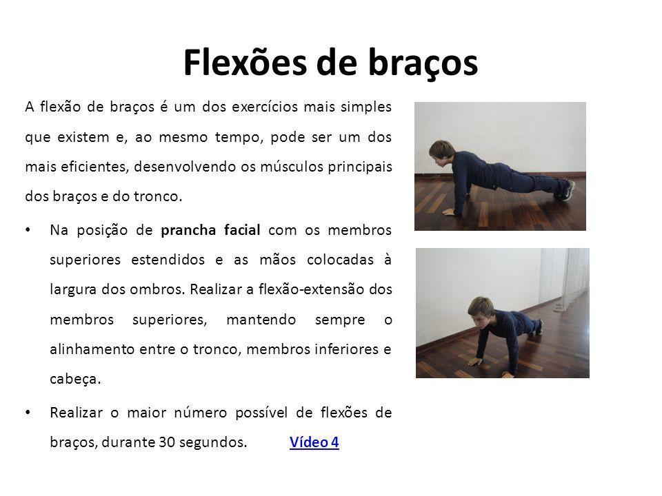 Flexões de braços A flexão de braços é um dos exercícios mais simples que existem e, ao mesmo tempo, pode ser um dos mais eficientes, desenvolvendo os