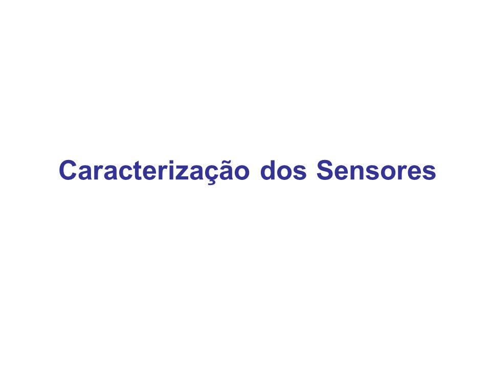 Caracterização dos Sensores