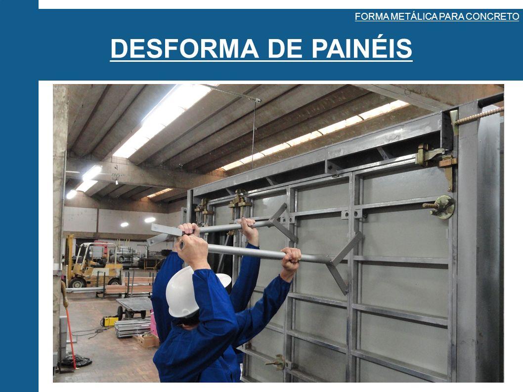DESFORMA DE PAINÉIS FORMA METÁLICA PARA CONCRETO