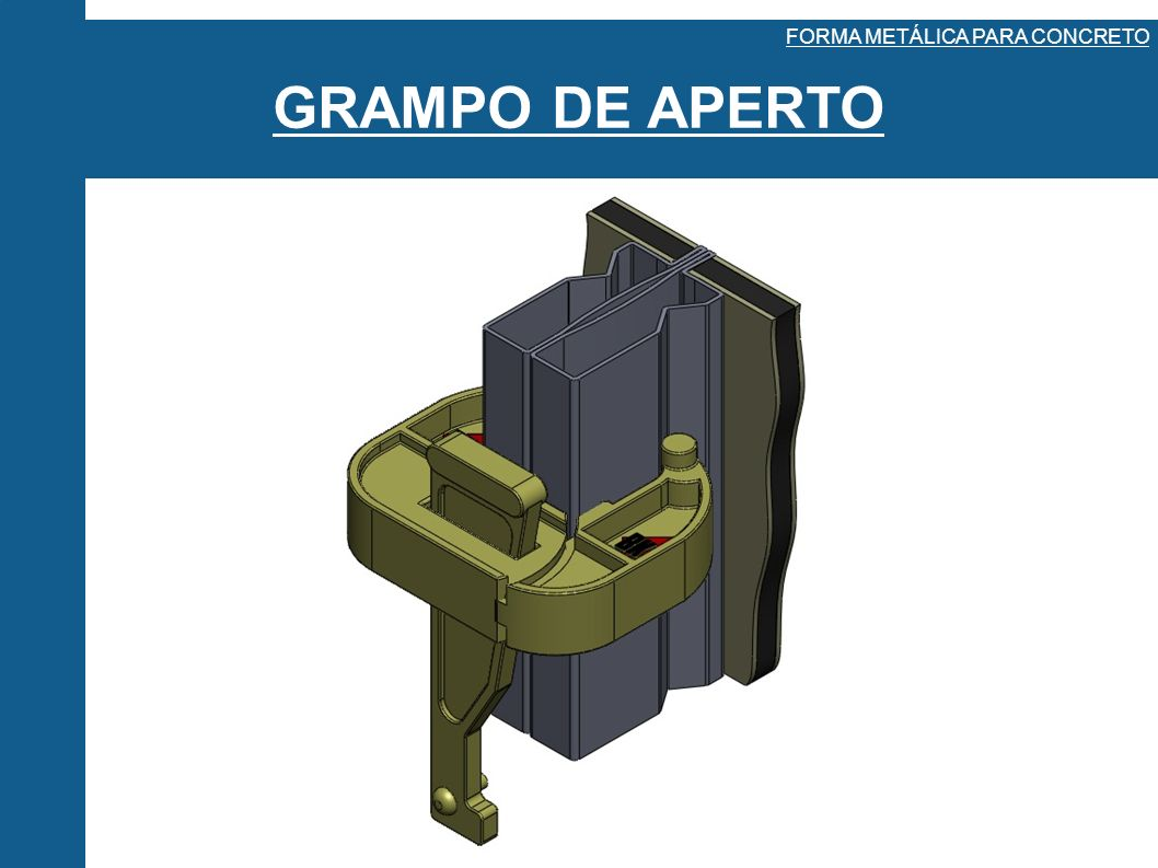 GRAMPO DE APERTO FORMA METÁLICA PARA CONCRETO