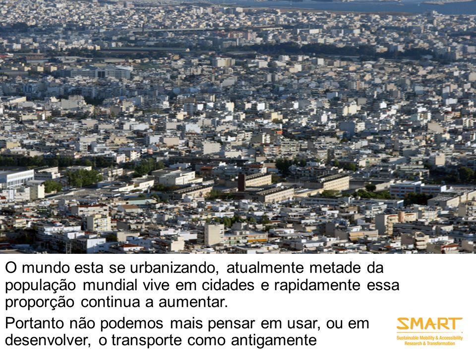 O mundo esta se urbanizando, atualmente metade da população mundial vive em cidades e rapidamente essa proporção continua a aumentar. Portanto não pod