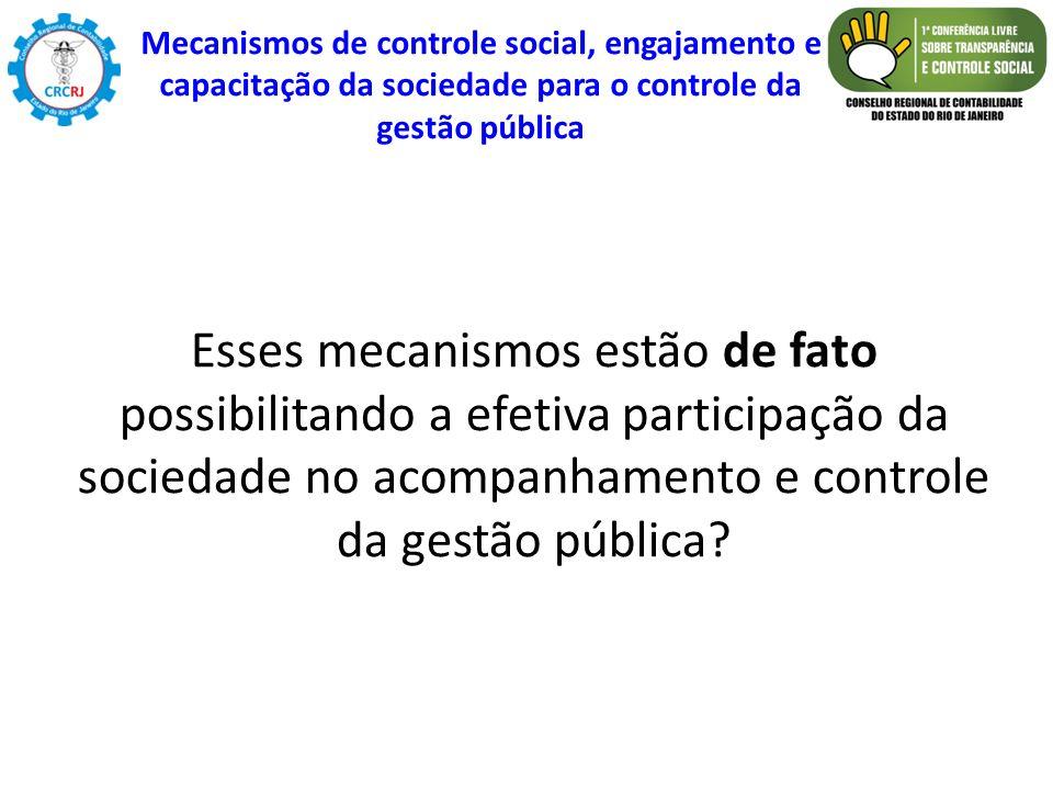Esses mecanismos estão de fato possibilitando a efetiva participação da sociedade no acompanhamento e controle da gestão pública? Mecanismos de contro