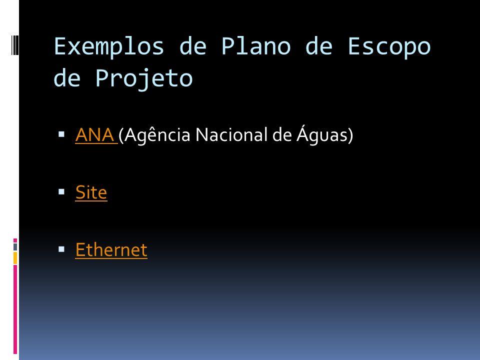 Exemplos de Plano de Escopo de Projeto ANA (Agência Nacional de Águas) ANA Site Ethernet
