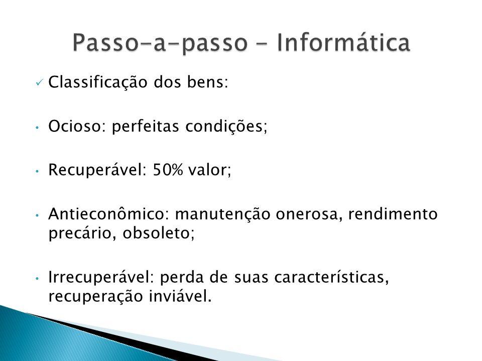 Classificação dos bens: Ocioso: perfeitas condições; Recuperável: 50% valor; Antieconômico: manutenção onerosa, rendimento precário, obsoleto; Irrecup