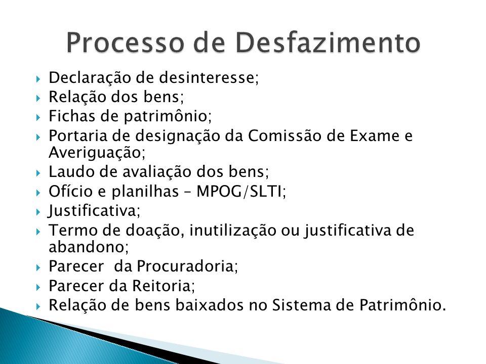 Declaração de desinteresse; Relação dos bens; Fichas de patrimônio; Portaria de designação da Comissão de Exame e Averiguação; Laudo de avaliação dos