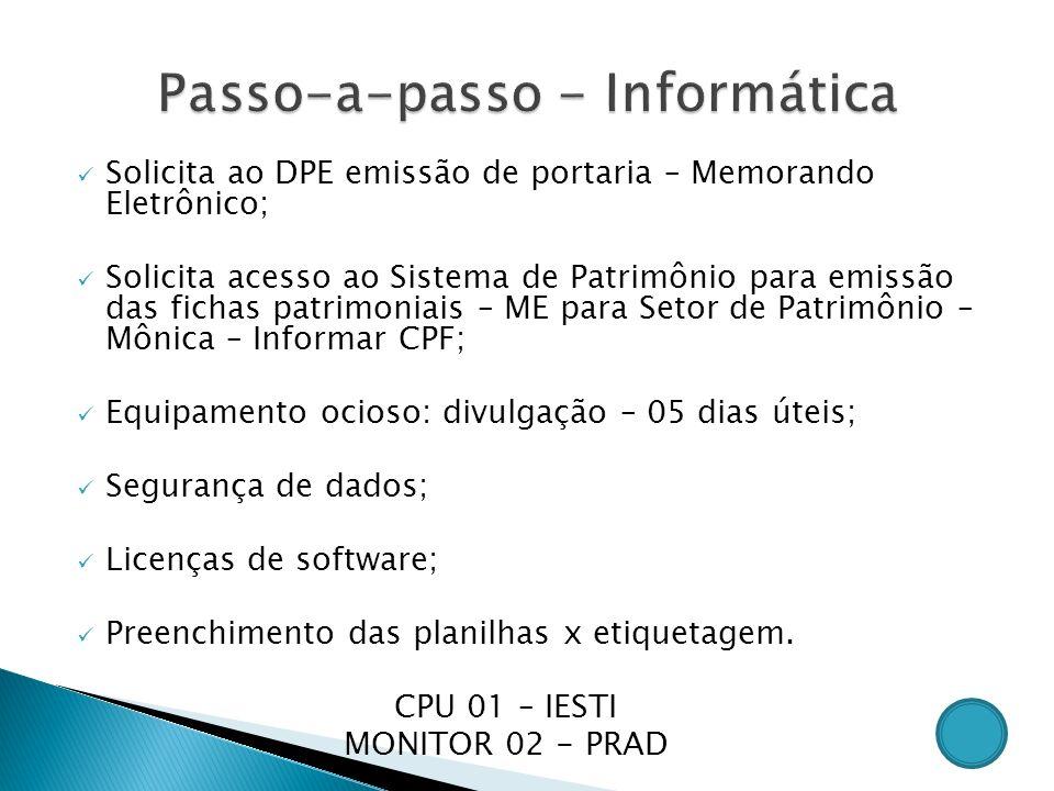 Solicita ao DPE emissão de portaria – Memorando Eletrônico; Solicita acesso ao Sistema de Patrimônio para emissão das fichas patrimoniais – ME para Se
