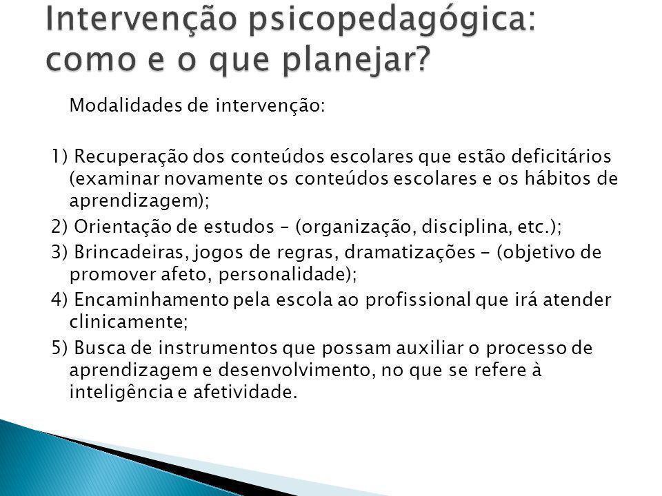 Outros recursos para o avaliação e intervenção psicopedagógica: 1.
