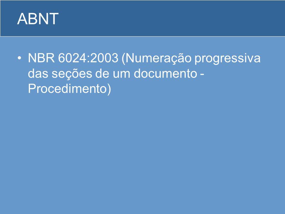 ABNT NBR 6024:2003 (Numeração progressiva das seções de um documento - Procedimento)