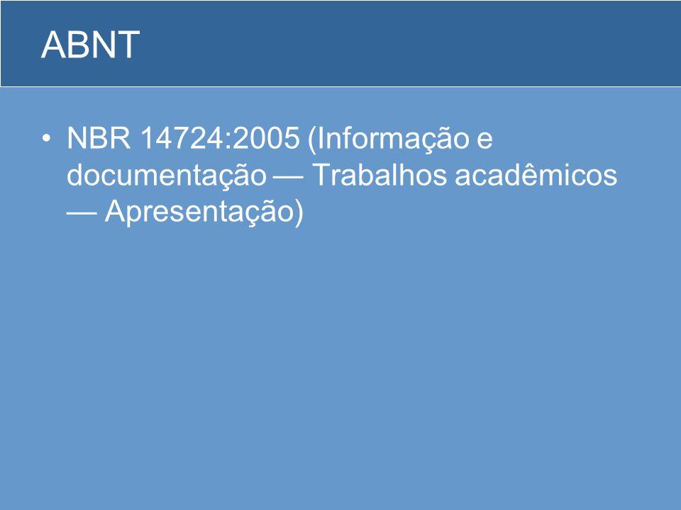 ABNT NBR 14724:2005 (Informação e documentação Trabalhos acadêmicos Apresentação)