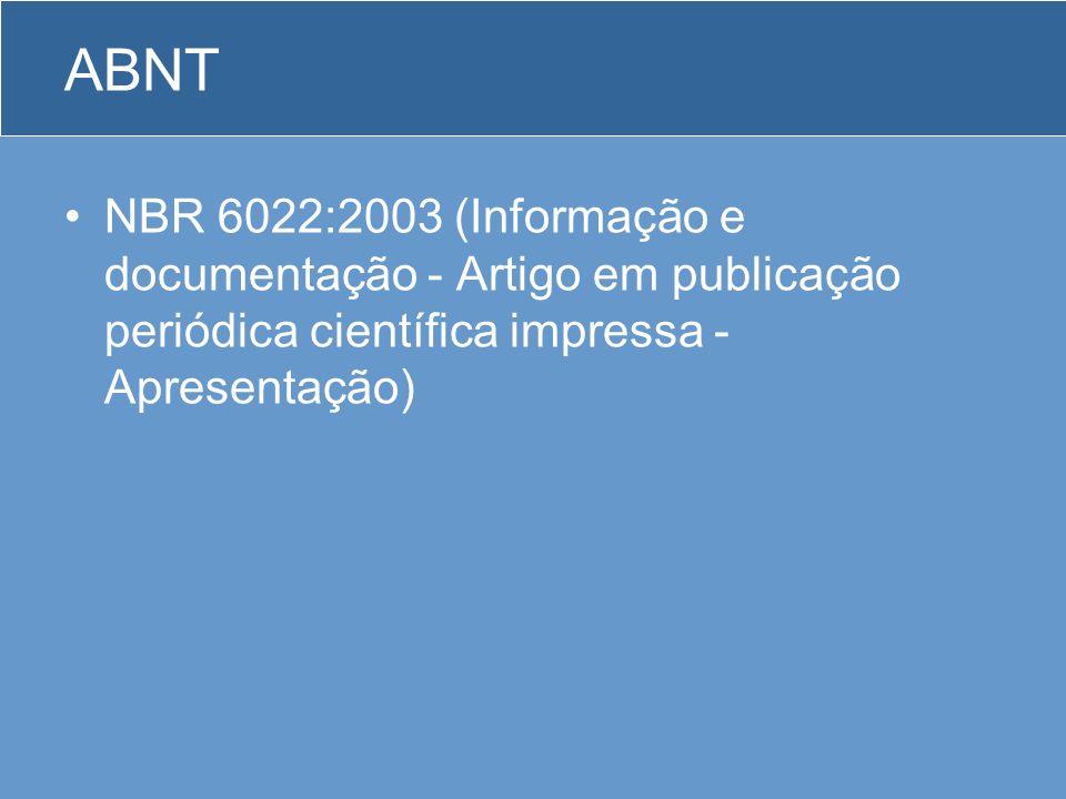 ABNT NBR 6022:2003 (Informação e documentação - Artigo em publicação periódica científica impressa - Apresentação)