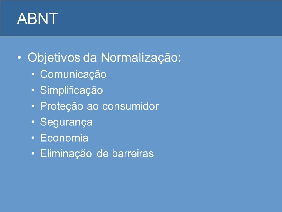 ABNT ABNT NBR –Sigla de Norma Brasileira aprovada pela ABNT.