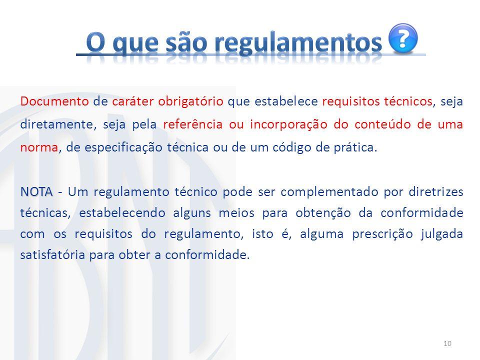 Documento de caráter obrigatório que estabelece requisitos técnicos, seja diretamente, seja pela referência ou incorporação do conteúdo de uma norma,