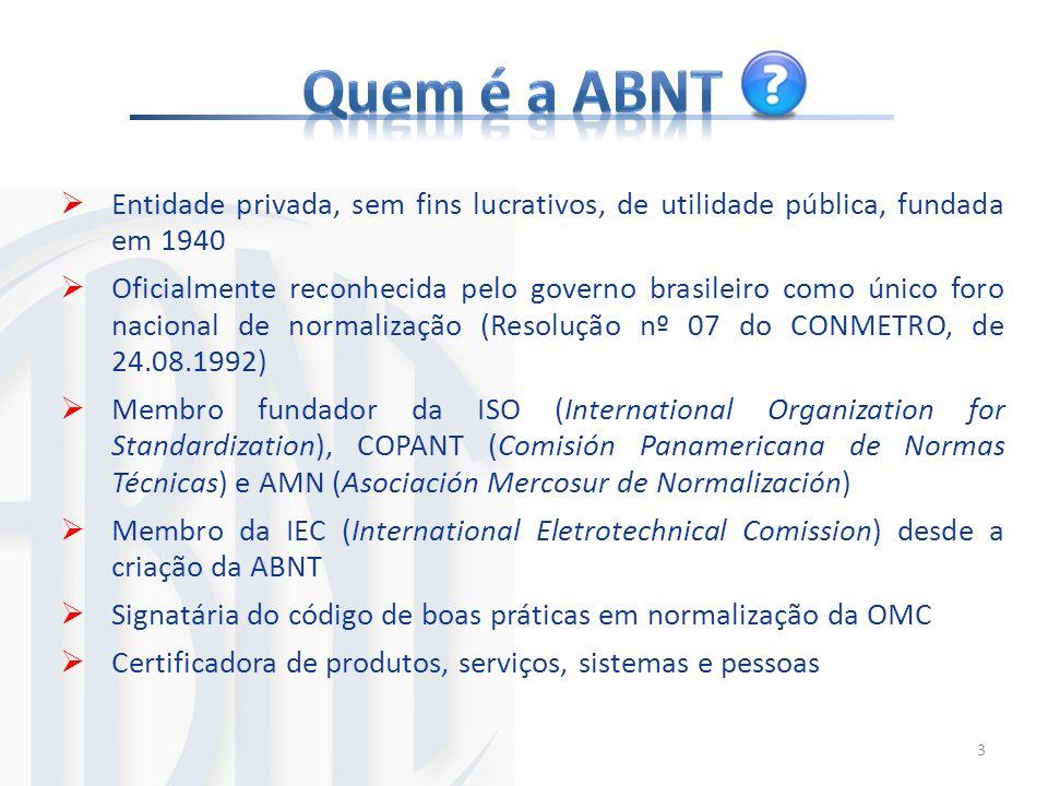 Entidade privada, sem fins lucrativos, de utilidade pública, fundada em 1940 Oficialmente reconhecida pelo governo brasileiro como único foro nacional