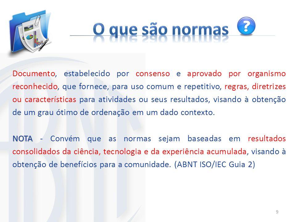Documento, estabelecido por consenso e aprovado por organismo reconhecido, que fornece, para uso comum e repetitivo, regras, diretrizes ou característ