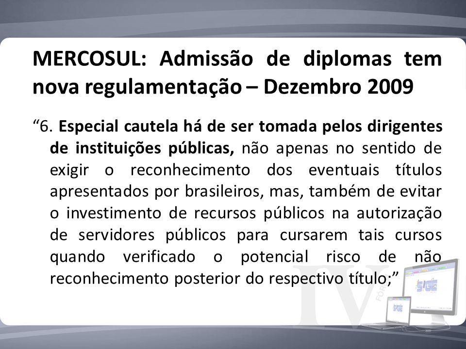 MERCOSUL: Admissão de diplomas tem nova regulamentação – Dezembro 2009 6.