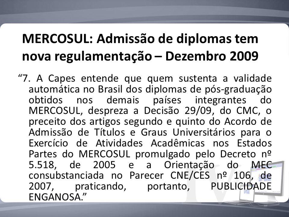 MERCOSUL: Admissão de diplomas tem nova regulamentação – Dezembro 2009 7.