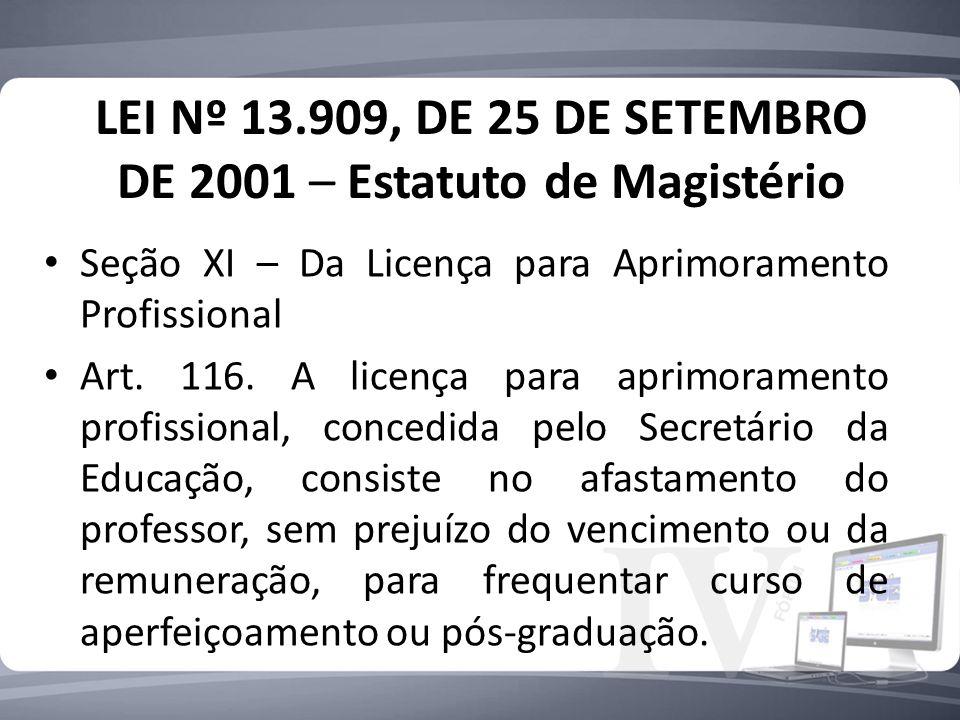 LEI Nº 13.909, DE 25 DE SETEMBRO DE 2001 – Estatuto de Magistério Seção XI – Da Licença para Aprimoramento Profissional Art.