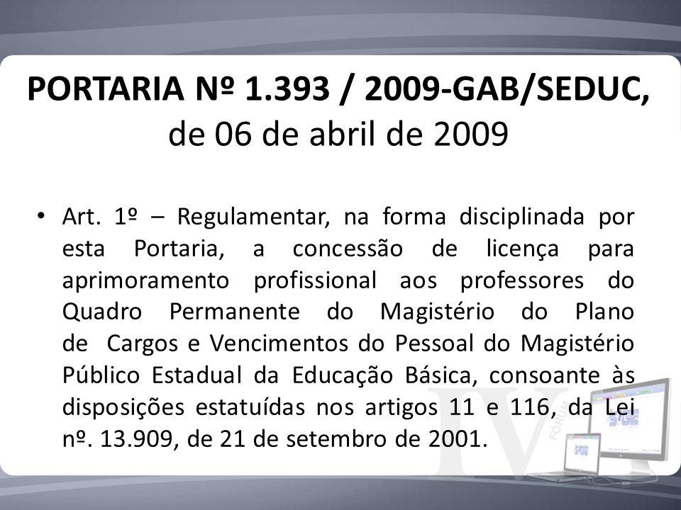 PORTARIA Nº 1.393 / 2009-GAB/SEDUC, de 06 de abril de 2009 Art.