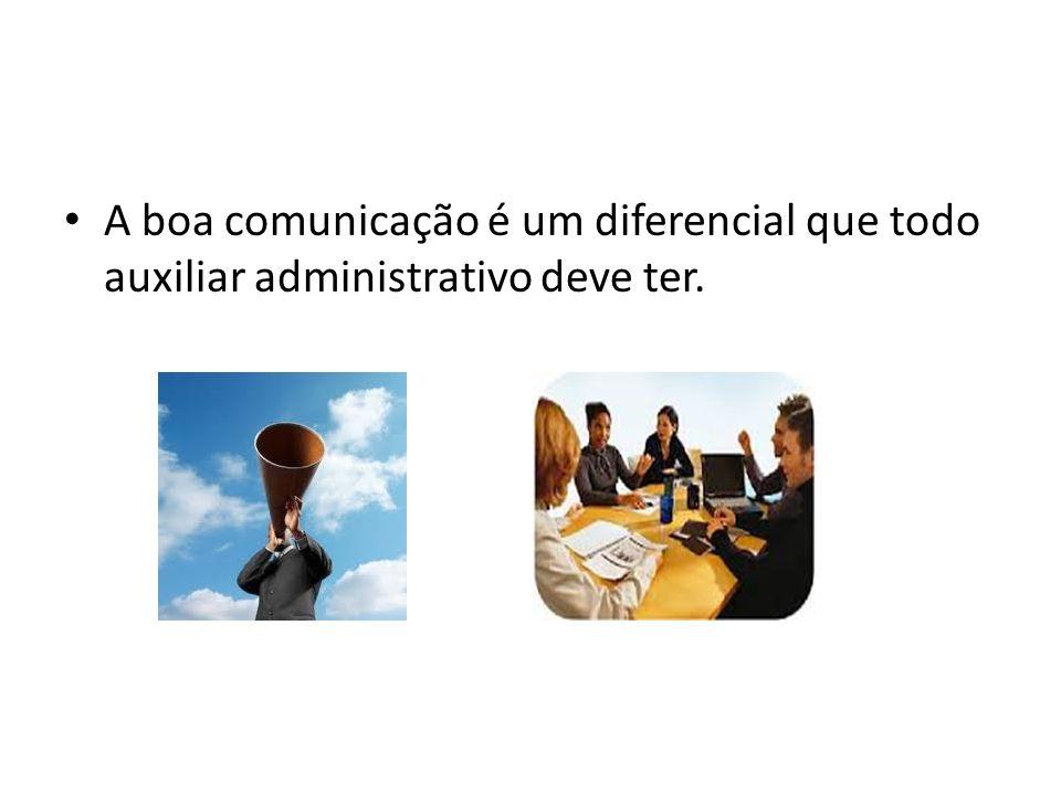 A boa comunicação é um diferencial que todo auxiliar administrativo deve ter.