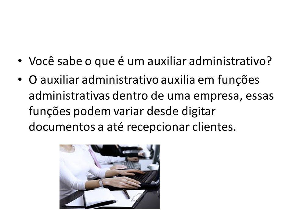 Você sabe o que é um auxiliar administrativo? O auxiliar administrativo auxilia em funções administrativas dentro de uma empresa, essas funções podem