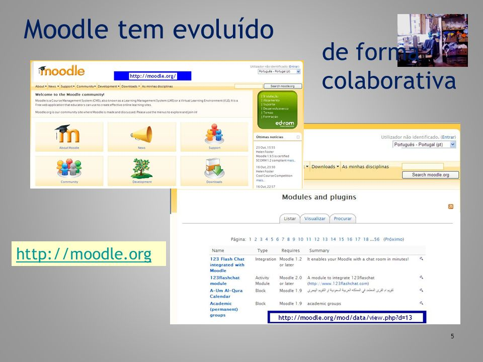 Moodle tem evoluído 5 de forma colaborativa http://moodle.org