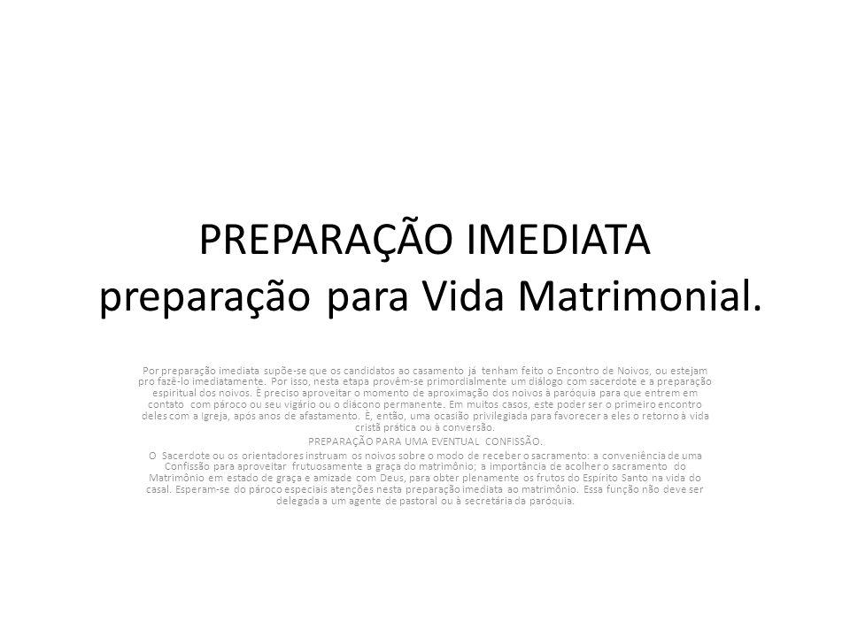 PREPARAÇÃO IMEDIATA preparação para Vida Matrimonial.
