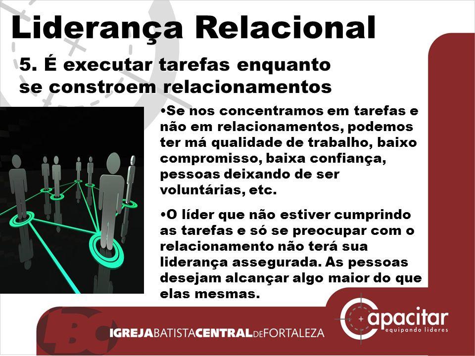 Liderança Relacional 5.