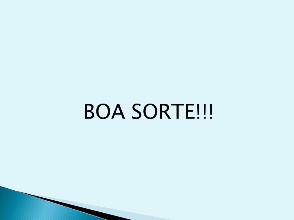 BOA SORTE!!!