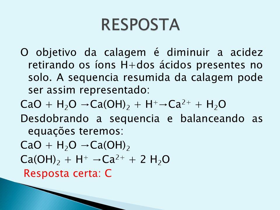 O objetivo da calagem é diminuir a acidez retirando os íons H+dos ácidos presentes no solo. A sequencia resumida da calagem pode ser assim representad